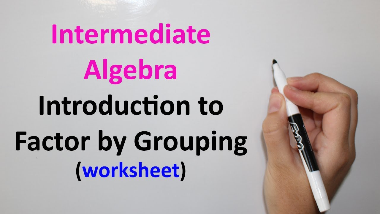 Factoring by Grouping Worksheet